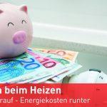 EnergieImpuls: Geizen beim Heizen